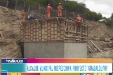 ALCALDE MUNICIPAL INSPECCIONA EL PROYECTO «GUADALQUIVIR»