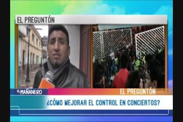 EL PREGUNTÓN: CONTROL POLICIAL EN CONCIERTOS