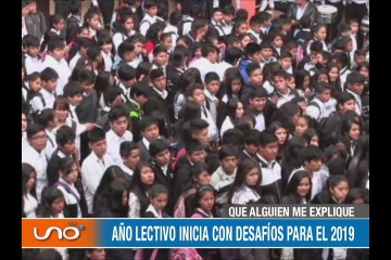 QUÉ ALGUIEN ME EXPLIQUE: AÑO LECTIVO INICIA CON DESAFÍOS PARA EL 2019
