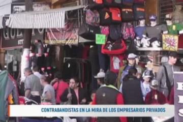 CONTRABANDISTAS EN LA MIRA DE LOS EMPRESARIOS PRIVADOS