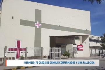 BERMEJO: 76 CASOS DE DENGUE CONFIRMADOS Y UNA FALLECIDA