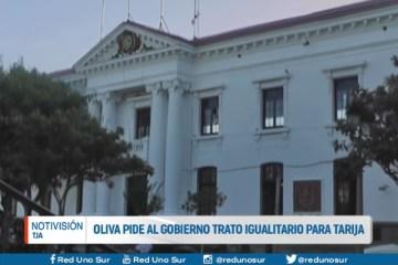 OLIVA PIDE AL GOBIERNO TRATO IGUALITARIO PARA TARIJA