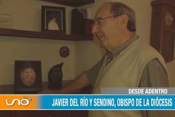 DESDE ADENTRO: JAVIER DEL RÍO Y SENDINO, OBISPO DE LA DIÓCESIS