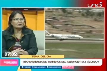 TEMA DEL DÍA: TRANSFERENCIA DE TERRENO A LA FUERZA AÉREA BOLIVIANA