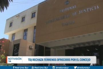 T.D.J. RECHAZA TERRENOS OFRECIDOS POR EL CONCEJO