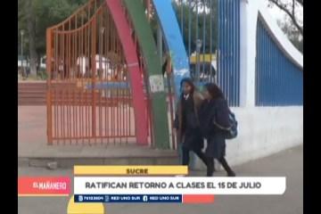 RATIFICAN RETORNO A CLASES EL 15 DE JULIO