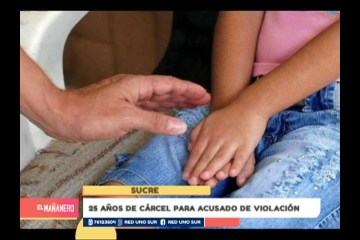 25 AÑOS DE CÁRCEL PARA ACUSADO DE VIOLACIÓN