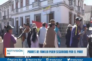 PADRES DE FAMILIA PIDEN SEGURIDAD POR EL PARO