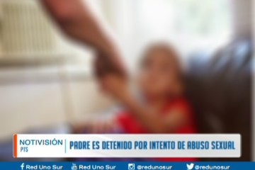 PADRE ES DETENIDO POR INTENTO DE ABUSO SEXUAL