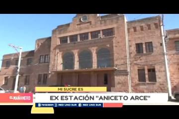 MI SUCRE ES: EX ESTACIÓN ANICETO ARCE