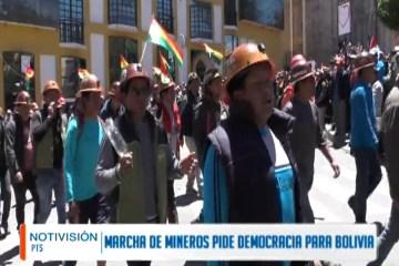 MARCHA DE MINEROS PIDE DEMOCRACIA PARA BOLIVIA
