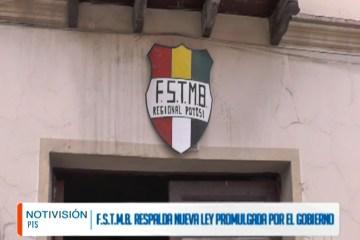 FSTMB RESPALDA NUEVA LEY PROMULGADA POR EL GOBIERNO