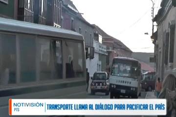 TRANSPORTE LLAMA AL DIÁLOGO PARA PACIFICAR EL PAÍS
