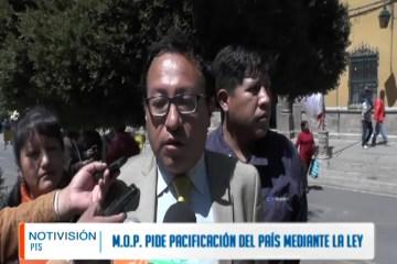 M.O.P. PIDE PACIFICACIÓN DEL PAÍS MEDIANTE LA LEY