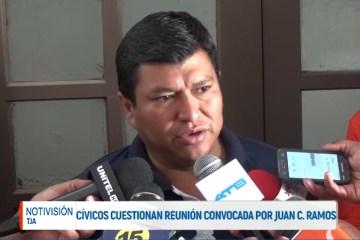 CÍVICOS CUESTIONAN REUNIÓN CONVOCADA POR JUAN CARLOS RAMOS