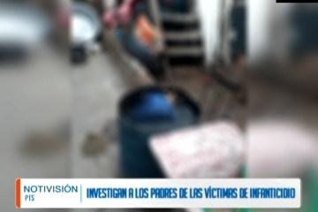INVESTIGAN A LOS PADRES DE LAS VÍCTIMAS DE INFANTICIDIO