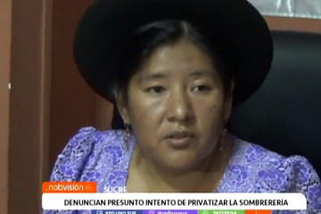 DENUNCIAN PRESUNTO INTENTO DE PRIVATIZAR LA SOMBRERERÍA