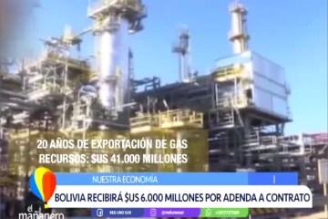 BOLIVIA RECIBIRÁ $US 6000 MILLONES POR ADENDA A CONTRATO