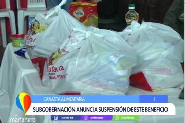 SUBGOBERNACIÓN ANUNCIA LA SUSPENSIÓN DE LA CANASTA ALIMENTARIA