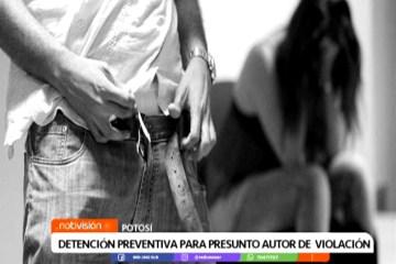 DETENCIÓN PREVENTIVA PARA PRESUNTO AUTOR DE VIOLACIÓN