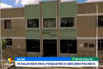 14 FALLECIDOS EN EL PSIQUIÁTRICO GREGORIO PACHECO