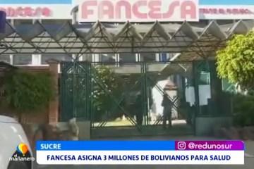 FANCESA ASIGNA 3 MILLONES DE BOLIVIANOS PARA SALUD