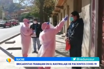 BRIGADISTAS TRABAJAN EN EL RASTRILLAJE DE PACIENTES CONTAGIADOS