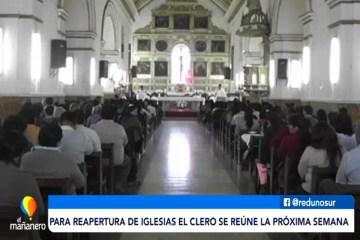 EL CLERO SE REÚNE LA PRÓXIMA SEMANA PARA LA REAPERTURA DE IGLESIAS
