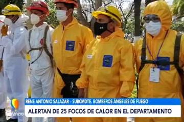 ALERTAN DE 25 FOCOS DE CALOR EN EL DEPARTAMENTO