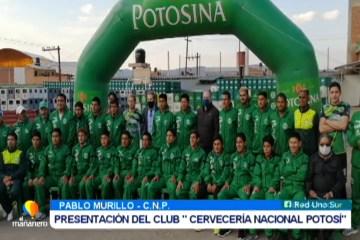 """PRESENTACIÓN DEL CLUB «CERVECERÍA NACIONAL POTOSÍ"""""""