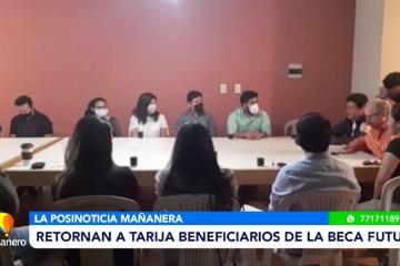 POSINOTICIA: RETORNAN A TARIJA LOS BENEFICIARIOS DE LA BECA FUTURO
