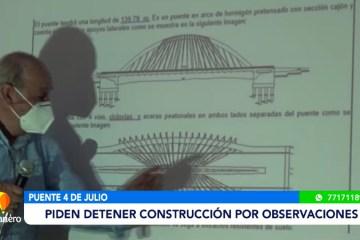 PIDEN DETENER CONSTRUCCIÓN DEL PUENTE 4 DE JULIO POR OBSERVACIONES
