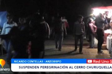 SUSPENDEN PEREGRINACIÓN AL CERRO CHURUQUELLA