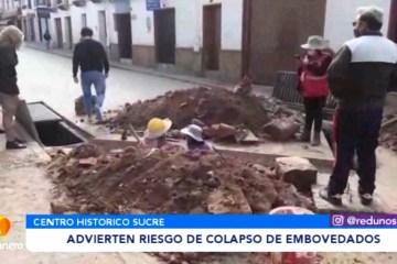 ADVIERTEN SOBRE RIESGO DE COLAPSO DE EMBOVEDADOS