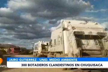 MÁS DE 300 BOTADEROS CLANDESTINOS EN CHUQUISACA
