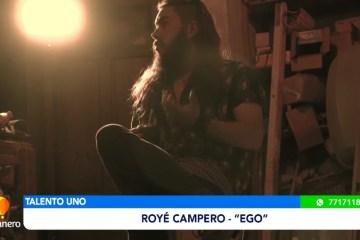 TALENTO UNO: ROYÉ CAMPERO
