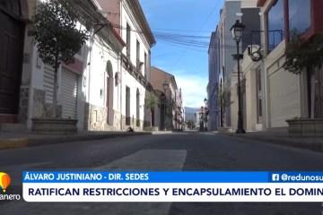 RATIFICAN RESTRICCIONES Y ENCAPSULAMIENTO EL DOMINGO