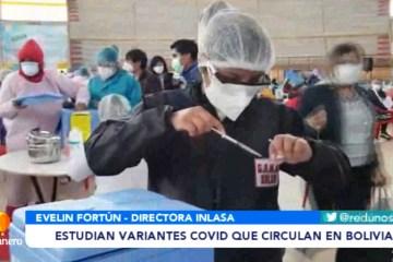 ESTUDIAN VARIANTES COVID QUE CIRCULAN EN BOLIVIA