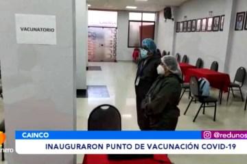 INAUGURARON PUNTO DE VACUNACIÓN COVID EN LA CAINCO