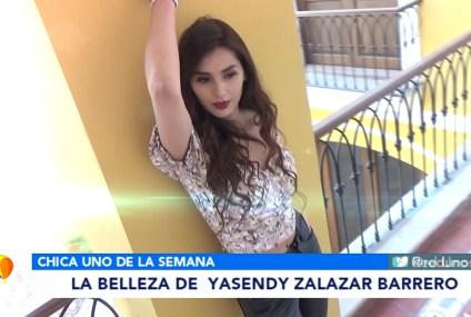 CHICA UNO DE LA SEMANA: YASENDY ZALAZAR BARRERO