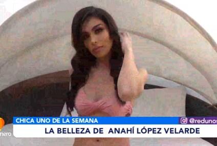 CHICA UNO DE LA SEMANA: ANAHÍ LÓPEZ VELARDE