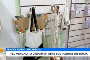 ''EL MERCADITO CREATIVO'' ABRE SUS PUERTAS EN TARIJA