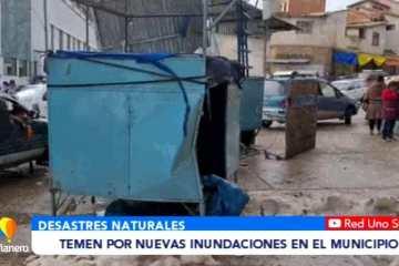 TEMEN POR NUEVAS INUNDACIONES EN EL MUNICIPIO