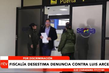 FISCALÍA DESMIENTE DENUNCIA CONTRA LUIS ARCE