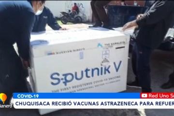 CHUQUISACA RECIBIÓ VACUNAS ASTRAZENECA PARA REFUERZO
