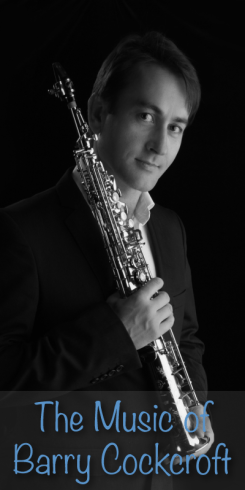 Browse the music of saxophonist and composer, Barry Cockcroft.