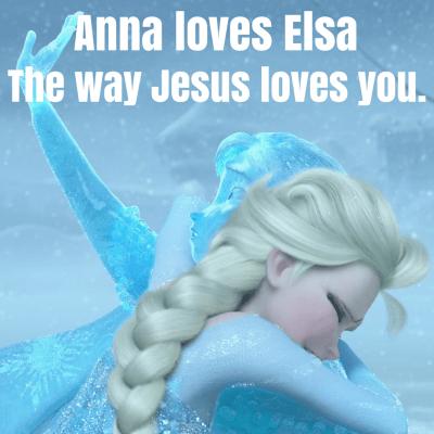 Anna loved Elsahow Jesus loves you.
