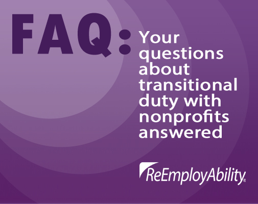 Introducing a new series: FAQs — Your questions about transitional duty with nonprofits answered