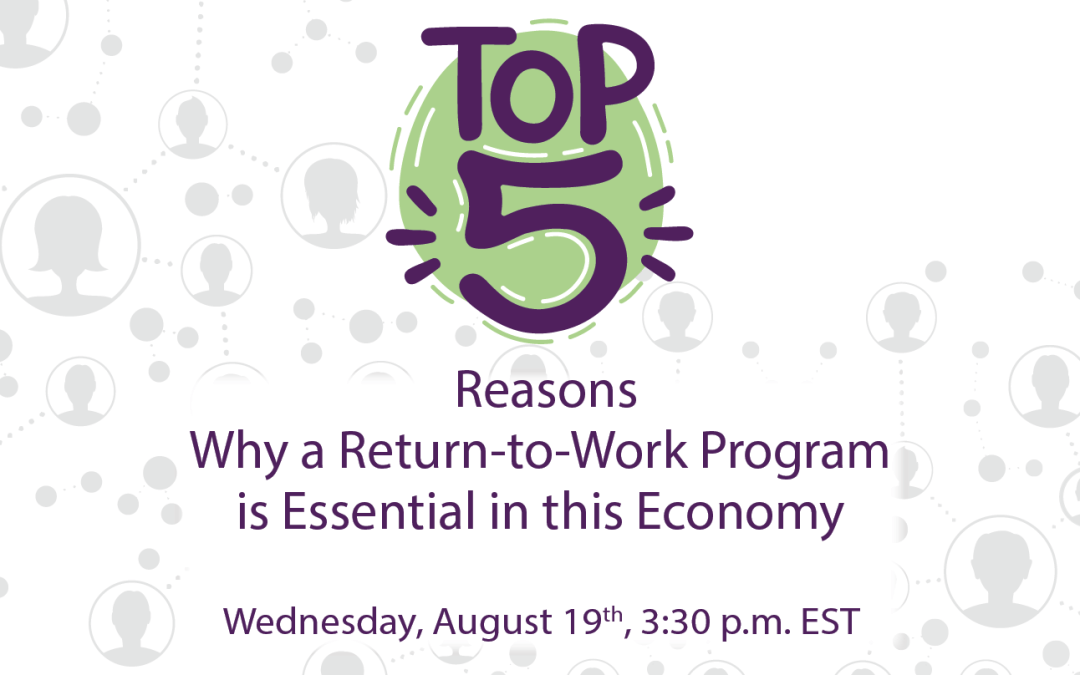 """Highlights from ReEmployAbility's Webinar: """"The Top 5 Reasons Why a Return-to-Work Program is Essential in this Economy"""""""