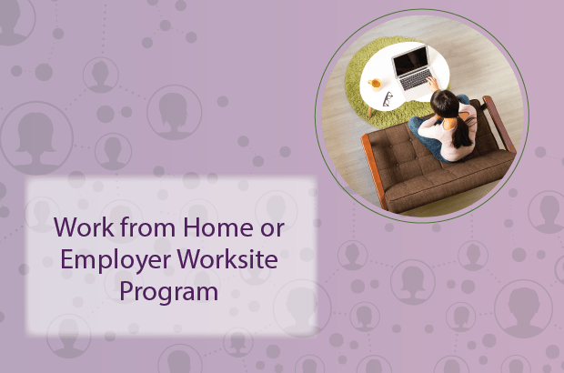"""""""Work from Home"""" and """"Employer Worksite"""" Remote Options Expanded"""